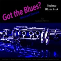 Michael Droste | Got the Blues? (Techno Blues in the Key of A) [for Clarinet Players]
