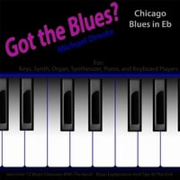 Michael Droste | Got the Blues? (Chicago Blues in the Key of Eb) [for Piano, Keys, Organ, Synth, and Keyboard Players]