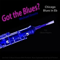Michael Droste | Got the Blues? (Chicago Blues in the Key of Eb) [for Oboe Players]