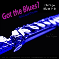 Michael Droste | Got the Blues? (Chicago Blues in the Key of D) [for Flute Players]