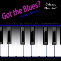 Michael Droste | Got the Blues? (Chicago Blues in the Key of D) [for Piano, Keys, Synth, Organ, and Keyboard Players]