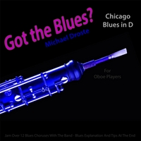 Michael Droste | Got the Blues? (Chicago Blues in the Key of D) [for Oboe Players]