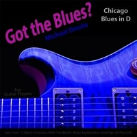 Michael Droste | Got the Blues? (Chicago Blues in the Key of D) [for Acoustic and Electric Guitar Players]