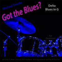 Michael Droste | Got the Blues? (Delta Blues in the Key of G) [for Drummers]
