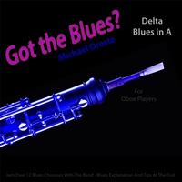 Michael Droste | Got the Blues? (Delta Blues in the Key of A) [for Oboe Players]