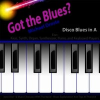 Michael Droste | Got the Blues? Disco Blues in the Key of A for Piano, Keys, Organs, Synth, And Keyboard Players