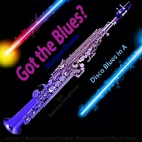 Michael Droste | Got the Blues? (Disco Blues in the Key of A) [for Soprano Saxophone Players]