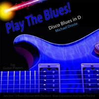 Michael Droste | Play the Blues! Disco Blues in D for Electric and Acoustic Guitar