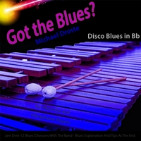 Michael Droste | Got the Blues? Disco Blues in the Key of Bb for Vibraphone, Marimba, And Vibes Players