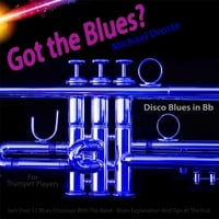 Michael Droste | Got the Blues? Disco Blues in the Key of Bb for Trumpet Players