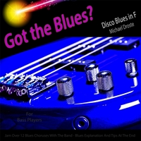 Michael Droste | Got the Blues? Disco Blues in the Key of F for Bass Players