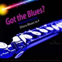 Michael Droste | Got the Blues? Disco Blues in the Key of F for Flute Players