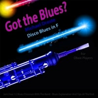 Michael Droste | Got the Blues? Disco Blues in the Key of F for Oboe Players