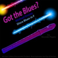 Michael Droste | Got the Blues? Disco Blues in the Key of F for Recorder Players