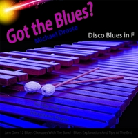 Michael Droste | Got the Blues? Disco Blues in the Key of F for Vibraphone, Marimba, And Vibes Players