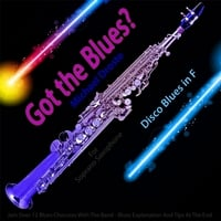 Michael Droste | Got the Blues? Disco Blues in the Key of F for Soprano Saxophone Players