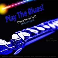 Michael Droste | Play the Blues! Disco Blues in D for Flute Players