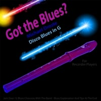 Michael Droste | Got the Blues? (Disco Blues in the Key of G) [for Recorder Players]