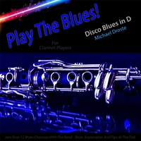 Michael Droste | Play the Blues! Disco Blues in D for Clarinet Players