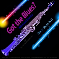 Michael Droste | Got the Blues? (Disco Blues in the Key of G) [for Soprano Saxophone Players]
