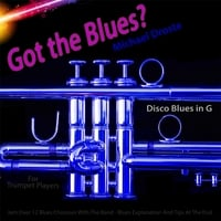 Michael Droste | Got the Blues? (Disco Blues in the Key of G) [for Trumpet Players]