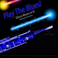 Michael Droste | Play the Blues! Disco Blues in D (For Oboe Players)