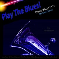 Michael Droste | Play the Blues! Disco Blues in D (For Tuba Players)