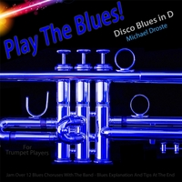 Michael Droste | Play the Blues! Disco Blues in D (For Trumpet Players)