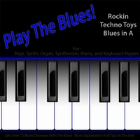 Michael Droste | Play the Blues! Rockin Techno Toys Blues in A (For Keys, Organ, Synth, Keyboard, and Piano Players)