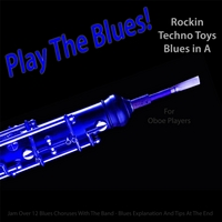 Michael Droste | Play the Blues! Rockin Techno Toys Blues in A (For Oboe Players)