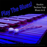 Michael Droste | Play the Blues! Rockin Techno Toys Blues in A (For Vibraphone, Marimba, and Vibes Players)