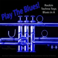 Michael Droste | Play the Blues! Rockin Techno Toys Blues in A (For Trumpet Players)