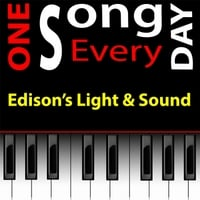 Michael Droste | Edison's Light & Sound (One Song Every Day Project Song) [#188 July 7]