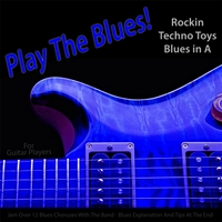 Michael Droste | Play the Blues! Rockin Techno Toys Blues in A (For Acoustic and Electric Guitar Players)