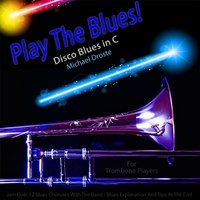 Michael Droste | Play the Blues! Disco Blues in C for Trombone Players