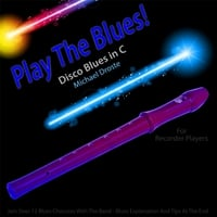 Michael Droste | Play the Blues! Disco Blues in C (For Recorder Players)