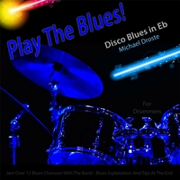 Michael Droste | Play the Blues! Disco Blues in Eb for Drummers