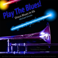 Michael Droste | Play the Blues! Disco Blues in Eb for Trombone Players