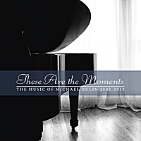 Michael Dulin | These Are the Moments