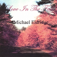 Michael Eldridge | Love in the Fall