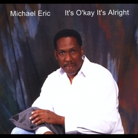 Michael Eric | It's Okay It's Alright