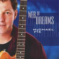 Michael Fix | Web of Dreams