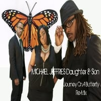 Michael Jeffries Daughter & Son | Journey On a Butterfly (Remix)