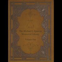 The Michael J. Epstein Memorial Library | Volume One