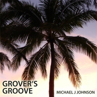 Michael J. Johnson | Grover's Groove