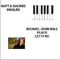 Michael John Hall | Let It Be