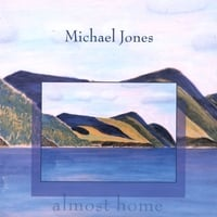 Michael Jones | Almost Home
