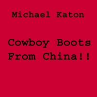 Michael Katon | Cowboy Boots From China