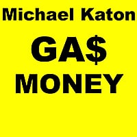 Michael Katon | Gas Money