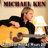 Michael Ken | When the Whisky Wears Off